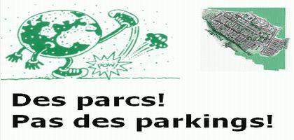Des parcs! Pas des parkings!