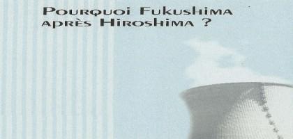 Pourquoi Fukushima après Hiroshima?