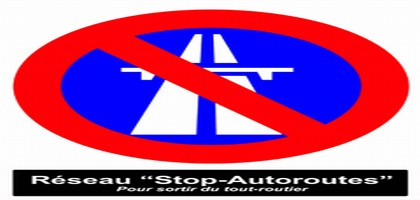 Création du Réseau «Stop-Autoroutes» pour sortir du tout routier