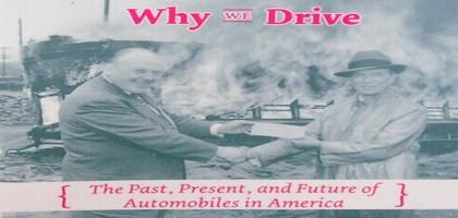 Pourquoi nous conduisons (le passé, le présent et le futur de l'automobile en Amérique)
