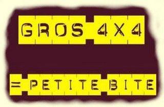 Gros 4×4 = Petite Bite!
