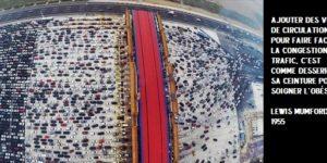 Ajouter des voies de circulation pour faire face à la congestion du trafic, c'est comme desserrer sa ceinture pour soigner l'obésité