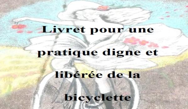 Livret pour une pratique digne et libérée de la bicyclette